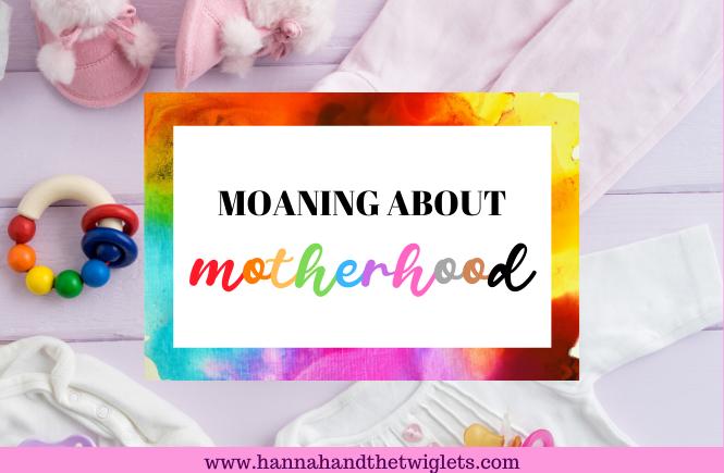 moaning about motherhood