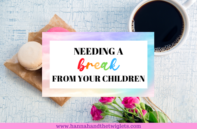 Needing a break from your children