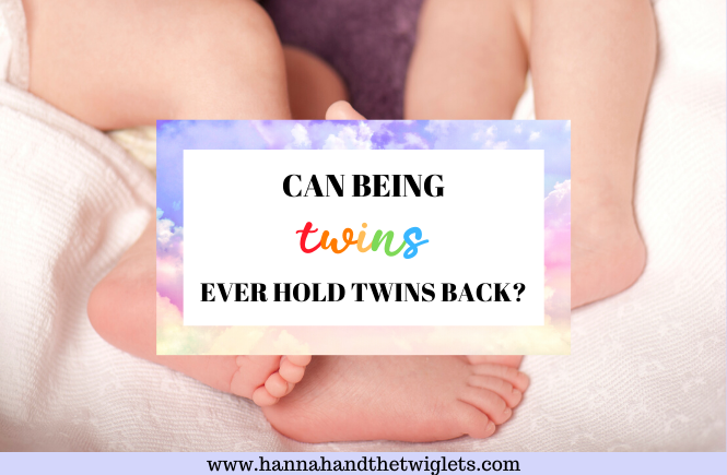 can being twins ever hold twins back