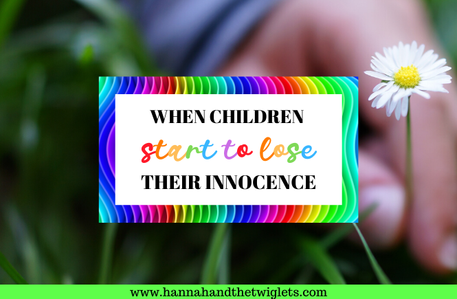 when children start to lose their innocence