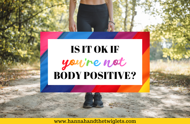 is it ok if you're not body positive