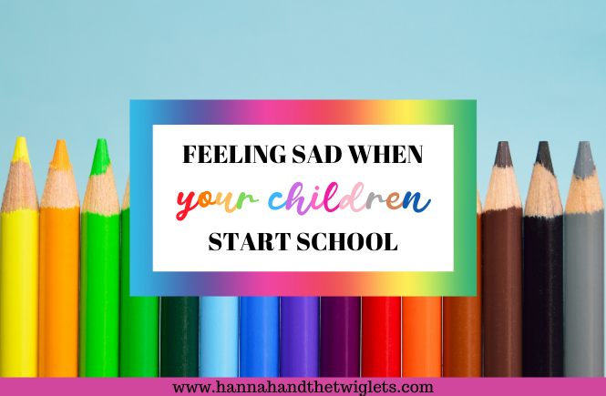 feeling sad when your children start school