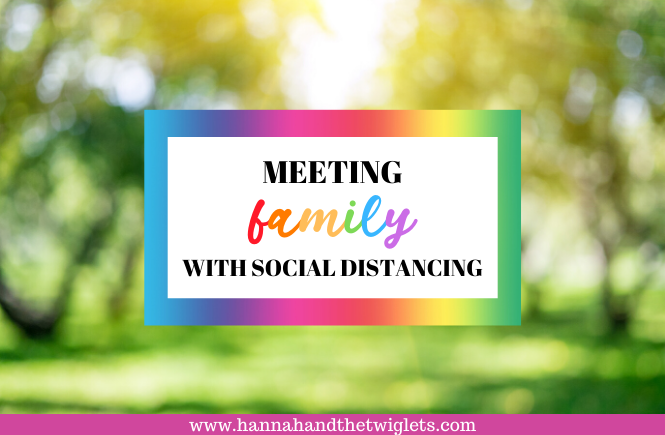 meeting family with social distancing